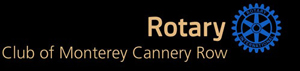 Rotary Club of Monterey Cannery Row